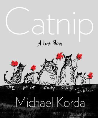 Catnip: A Love Story - Korda, Michael