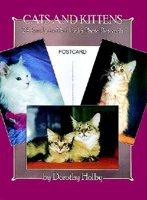 Cats and Kittens: 24 Ready-To-Mail Color Photo Postcards - Holby, Dorothy