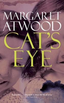 Cat's Eye - Atwood, Margaret