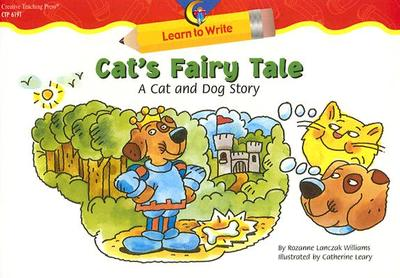 Cat's Fairy Tale: A Cat and Dog Story - Williams, Rozanne Lanczak