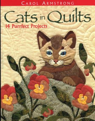 Cats in Quilts. 14 Purrfect Projects - Print on Demand Edition - Armstrong, Carol