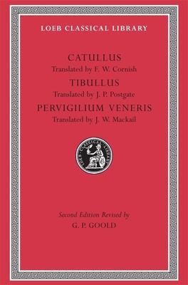Catullus. Tibullus. Pervigilium Veneris - Catullus, Gaius Valerius, Professor, and Catullus, and Tibullus