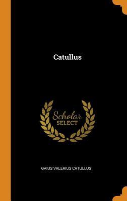 Catullus - Catullus, Gaius Valerius