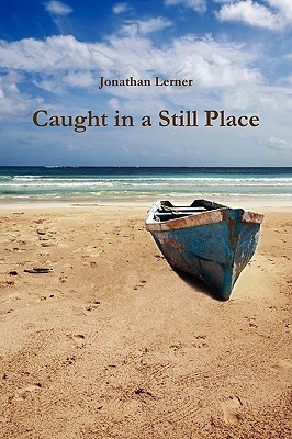 Caught in a Still Place - Lerner, Jonathan