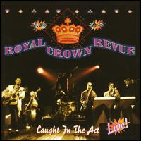Caught in the Act - Royal Crown Revue