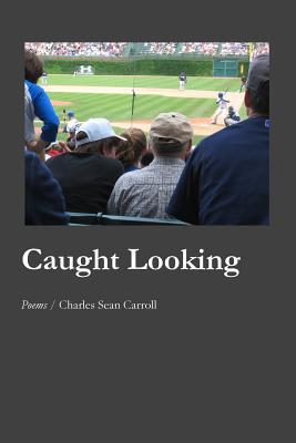 Caught Looking - Carroll, Charles Sean