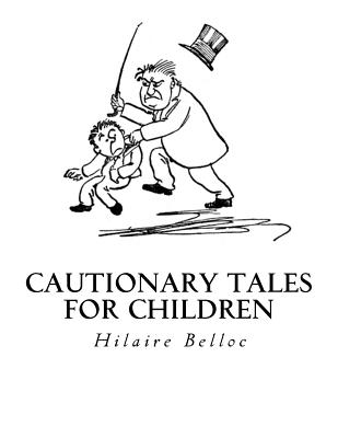 Cautionary Tales for Children - Belloc, Hilaire
