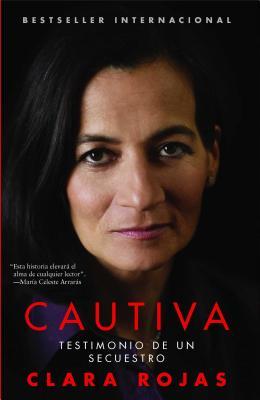 Cautiva: Testimonio de un Secuestro - Rojas, Clara