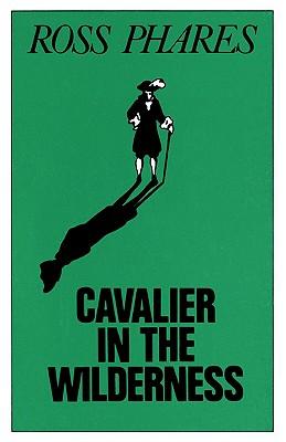 Cavalier in the Wilderness - Phares, Ross