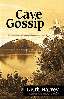 Cave Gossip - Keith Harvey, Harvey