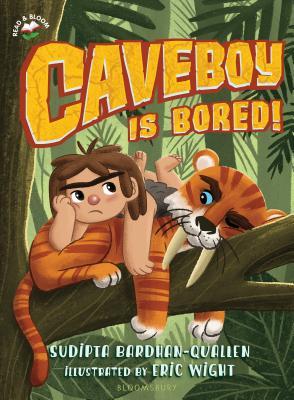 Caveboy Is Bored! - Bardhan-Quallen, Sudipta