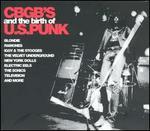 CBGB's and the Birth of U.S. Punk [Bonus Tracks]
