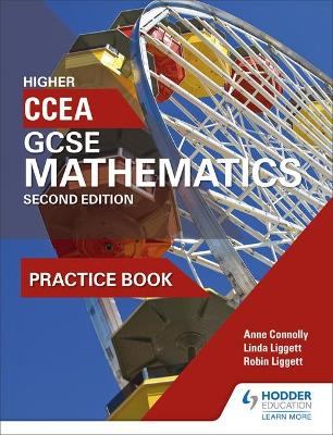 CCEA GCSE Mathematics Higher Practice Book for - Connolly, Anne, and Liggett, Linda, and Liggett, Robin