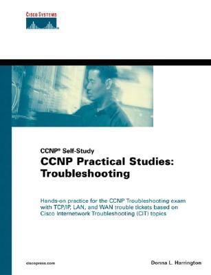 CCNP Practical Studies: Troubleshooting (CCNP Self-Study) - Harrington, Donna L