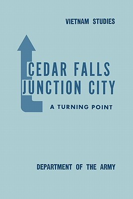 Cedar Falls-Junction City: A Turning Point - Rogers, Bernard William, and United States. Department of the Army Allocations Committee, Ammunition