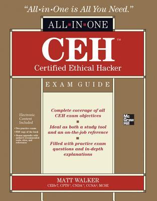 CEH Certified Ethical Hacker All-In-One Exam Guide - Walker, Matt