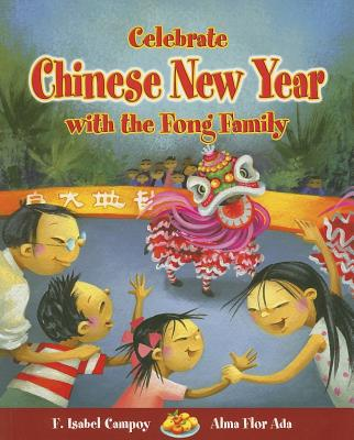 Celebrate Chinese New Year with the Fong Family - Campoy, F Isabel, and Ada, Alma Flor