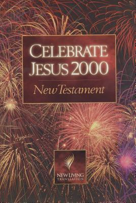 Celebrate Jesus 2000 New Testament - Tyndale House Publishers (Creator)