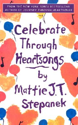 Celebrate Through Heartsongs - Stepanek, Mattie J T