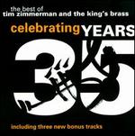 Celebrating 35 Years: The Best of Tim Zimmerman and The King?s Brass