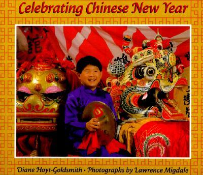 Celebrating Chinese New Year - Hoyt-Goldsmith, Diane, and Migdale, Lawrence (Photographer)