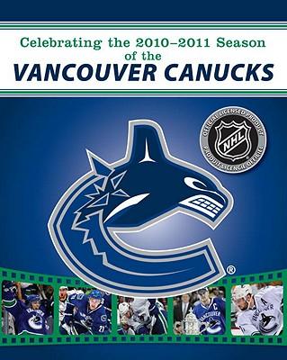 Celebrating the 2010-2011 Season of the Vancouver Canucks - NHL