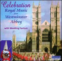 Celebration: Royal Music from Westminster Abbey - Adam Aiken (treble); Iain Simcock (organ); Jo Crouch (treble); John New (tenor); London Brass; Martin Neary (organ);...