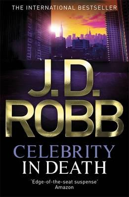 Celebrity In Death: 34 - Robb, J. D.