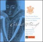 Celestiall Witchcraft - The Private Music of Henry and Charles, Princes of Wales