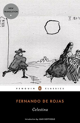 Celestina - De Rojas, Fernando, and Bush, Peter (Translated by), and Goytisolo, Juan (Introduction by)