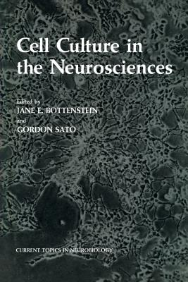 Cell Culture in the Neurosciences - Bottenstein, Jane (Editor)