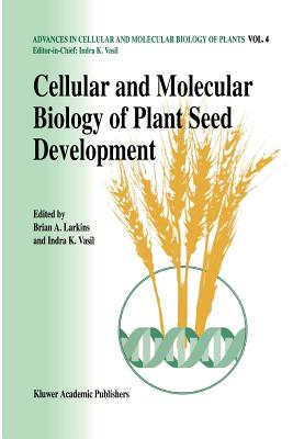 Cellular and Molecular Biology of Plant Seed Development - Larkins, Brian A. (Editor), and Vasil, Indra K. (Editor)