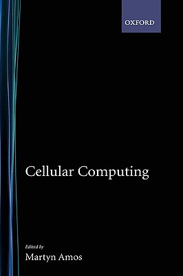Cellular Computing - Hanawalt, Barbara, and Amos, Martyn (Editor)