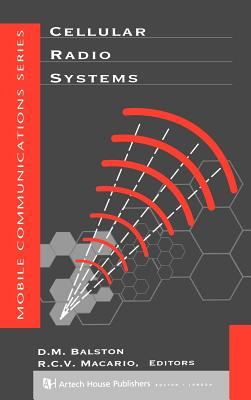Cellular Radio Systems - Balston, D M (Editor), and Macario, R C V (Editor)