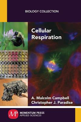 Cellular Respiration - Campbell, A Malcolm, and Paradise, Christopher J