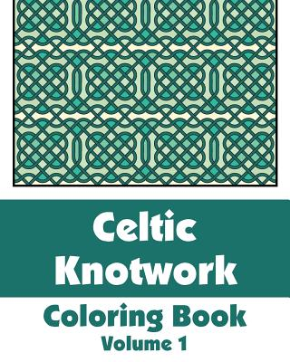 Celtic Knotwork Coloring Book (Volume 1) - H R Wallace Publishing