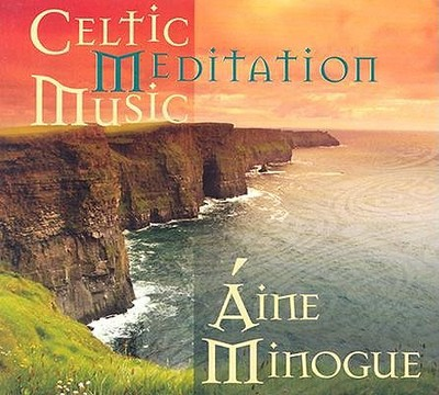 Celtic Meditation Music - Minogue, Aine