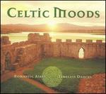 Celtic Moods: Romantic Aires Timeless Dances