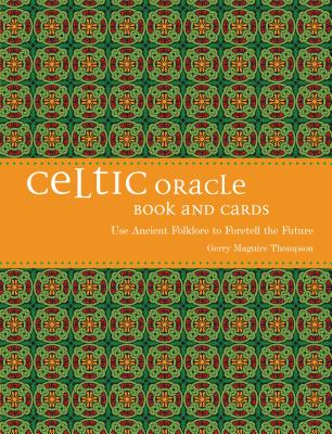 Celtic Oracle: How to Foretell the Future Using Ancient Folklore - Thompson, Gerry Maguire