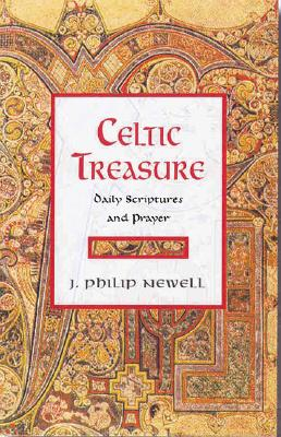 Celtic Treasure: Daily Scriptures and Prayer - Newell, John Philip