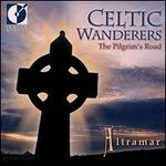 Celtic Wanderers: The Pilgrim's Road