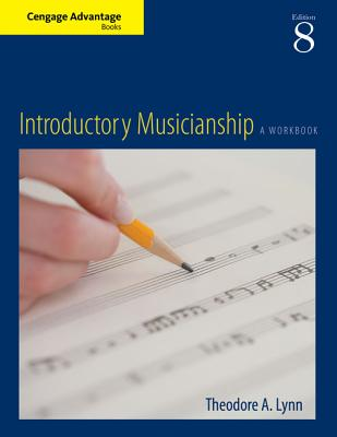 Cengage Advantage Books: Introductory Musicianship - Lynn, Theodore A