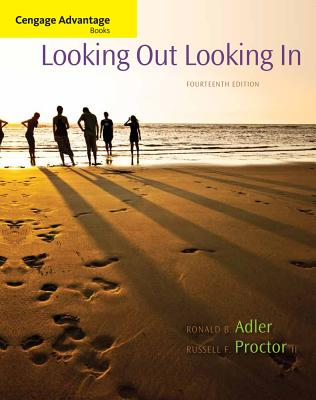 Cengage Advantage Books: Looking Out, Looking in - Adler, Ronald B, and Proctor, Russell F, II