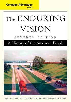 Cengage Advantage Books: The Enduring Vision - Boyer, Paul S, and Clark, Clifford, and Kett, Joseph F