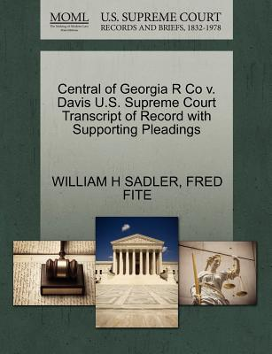 Central of Georgia R Co V. Davis U.S. Supreme Court Transcript of Record with Supporting Pleadings - Sadler, William H, and Fite, Fred
