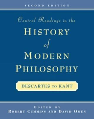 Central Readings in the History of Modern Philosophy - Cummins, Robert, and Owen, David, Lord