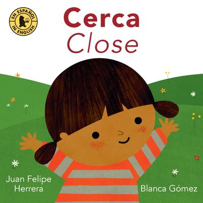 Cerca / Close - Herrera, Juan Felipe, and G?mez, Blanca (Illustrator)