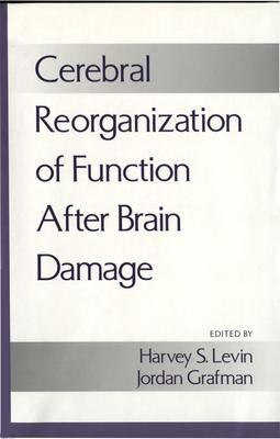 Cerebral Reorganization of Function After Brain Damage - Levin, Harvey S (Editor)