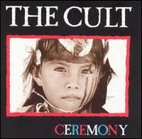 Ceremony - The Cult