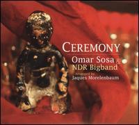 Ceremony - Omar Sosa / NDR Bigband